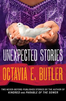Unexpected Stories, Octavia E.Butler