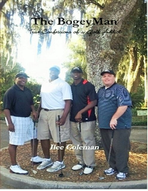 The BogeyMan: True Confessions of a Golf Addict, Ilee Coleman