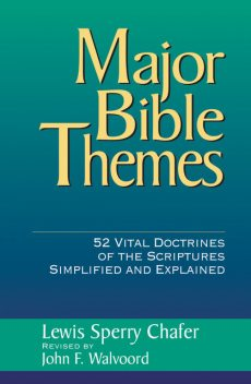 Major Bible Themes, Lewis Sperry Chafer, John F. Walvoord