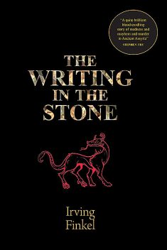 The Writing In The Stone, Irving Finkel