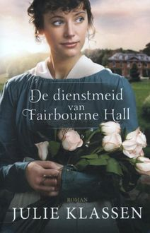 De dienstmeid van Fairbourne Hall, Julie Klassen