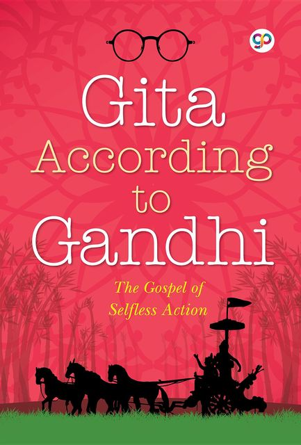 Gita According to Gandhi, Mahatma Gandhi, GP Editors