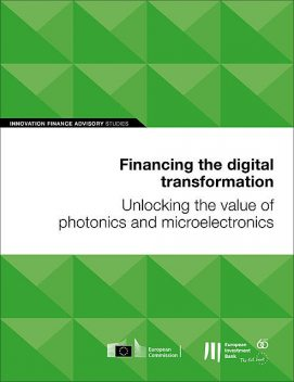 Financing the digital transformation: Unlocking the value of photonics and microelectronics, European Investment Bank
