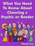 What You Need to Know About Choosing a Psychic or Reader, Wendy Kay