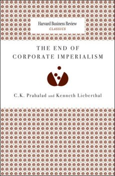 The End of Corporate Imperialism, Kenneth Lieberthal, C.K. Prahalad