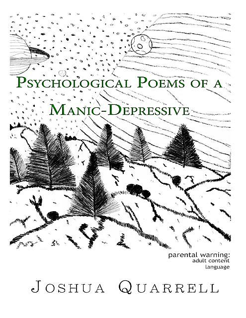 Psychological Poems of a Manic-Depressive, Joshua Quarrell