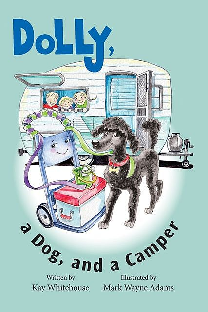 Dolly, a Dog, and a Camper, Kay Whitehouse