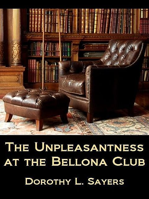 The Unpleasantness at the Bellona Club, Dorothy L.Sayers