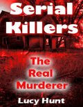 Serial Killers: The Real Murderer, Lucy Hunt