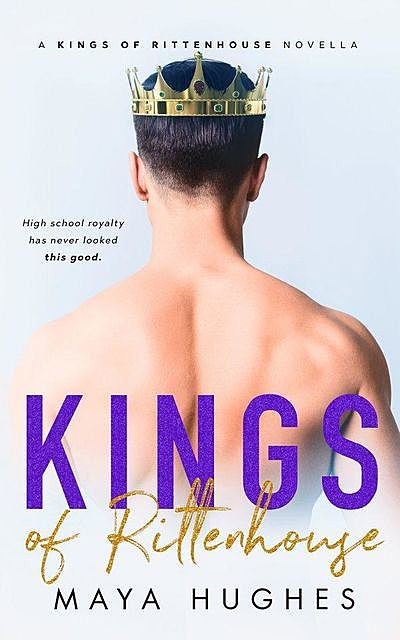 KINGS OF RITTENHOUSE: Novella, Maya Hughes
