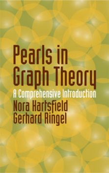 Pearls in Graph Theory, Gerhard Ringel, Nora Hartsfield