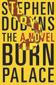 The Burn Palace, Stephen Dobyns