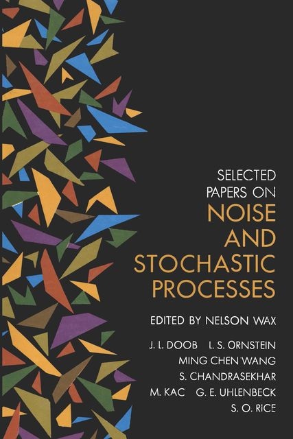 Selected Papers on Noise and Stochastic Processes, Nelson Wax