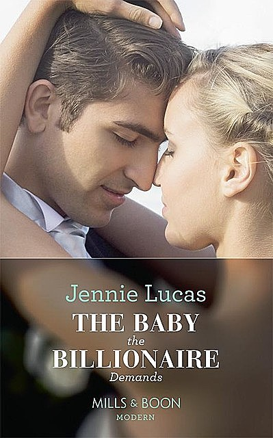 The Baby The Billionaire Demands, Jennie Lucas