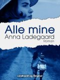 Alle mine, Anna Ladegaard
