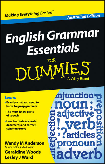 English Grammar Essentials For Dummies – Australia, Geraldine Woods, Lesley J.Ward, Wendy M.Anderson
