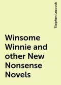 Winsome Winnie and other New Nonsense Novels, Stephen Leacock