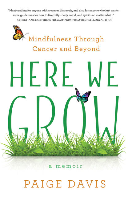 Here We Grow, Paige Davis
