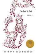 The End of Pink, Kathryn Nuernberger