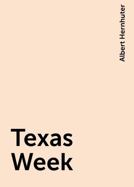 Texas Week, Albert Hernhuter