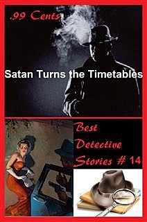 99 Cents Best Detective Stories Satan Turns the Timetables, David Norman