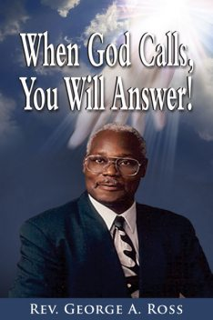 When God Calls, You Will Answer, Ross George