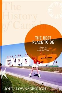 History of Canada Series: The Best Place To Be, John Lownsbrough