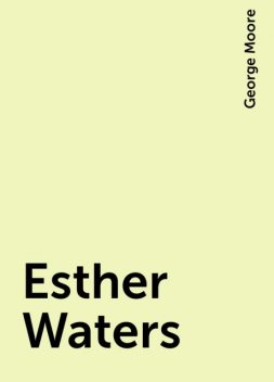 Esther Waters, George Moore