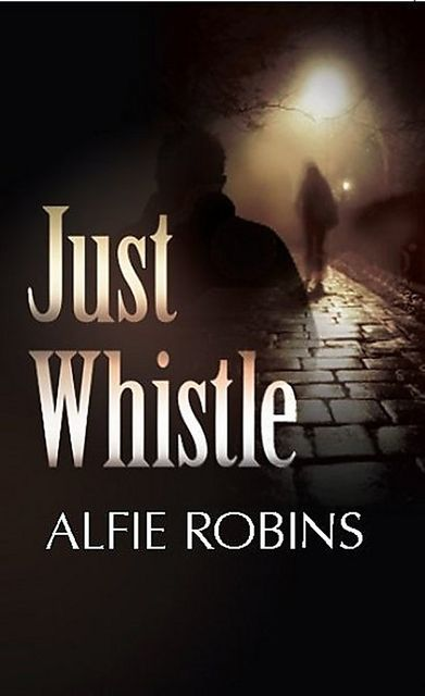Just Whistle, Alfie Robins