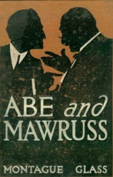 Abe and Mawruss / Being Further Adventures of Potash and Perlmutter, Montague Glass