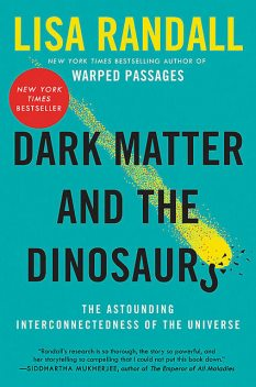 Dark Matter and the Dinosaurs, Lisa Randall