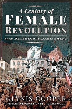 A Century of Female Revolution, Glynis Cooper