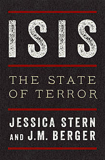 ISIS, Jessica Stern, J.M. Berger