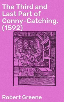 The Third and Last Part of Conny-Catching, Robert Greene