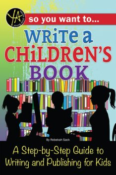 So You Want to… Write a Children's Book, Rebekah Sack