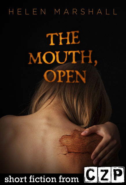 The Mouth, Open, Helen Marshall