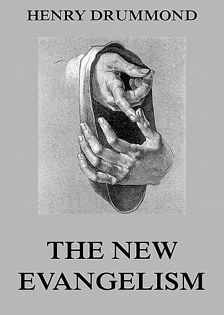 The New Evangelism and Other Papers, Henry Drummond