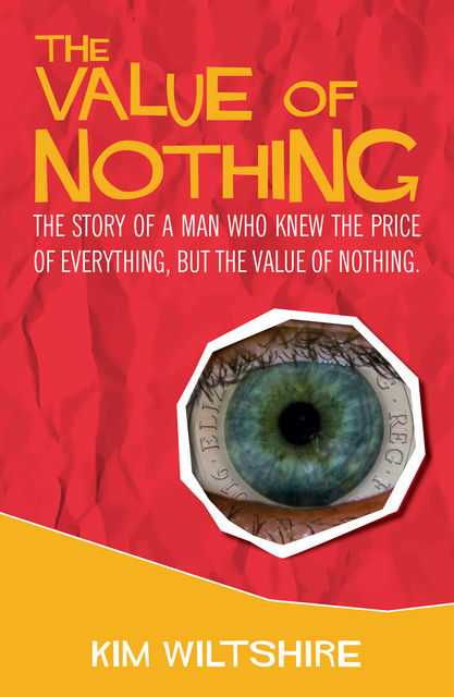 The Value of Nothing, Kim Wiltshire