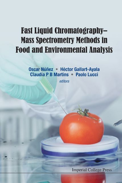 Fast Liquid Chromatography–Mass Spectrometry Methods in Food and Environmental Analysis, ClaudiaP.B.Martins, Héctor Gallart-Ayala, Oscar Núñez, Paolo Lucci