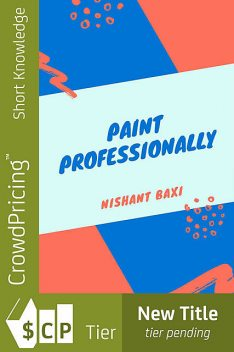 How to Start a House Painting Business, Jack Moore