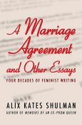 A Marriage Agreement and Other Essays, Alix Shulman