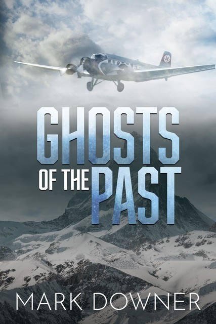 GHOSTS OF THE PAST, Mark Downer