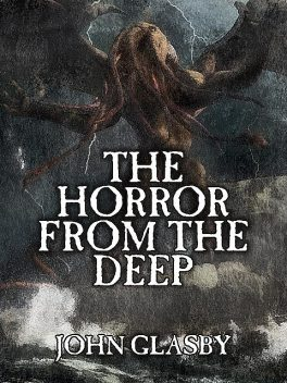 The Horror from the Deep, John Glasby
