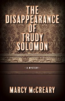 The Disappearance of Trudy Solomon, Marcy McCreary