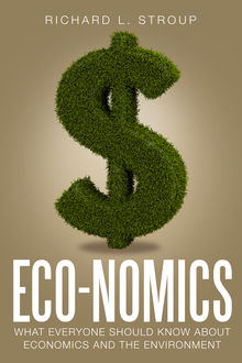 Eco-nomics, Richard L. Stroup