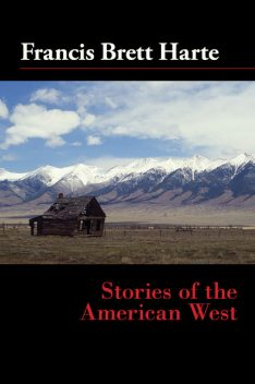 Stories of the American West, Francis Bret Harte