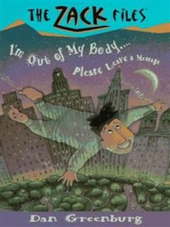 Zack Files 06: I'm out of My Body…Please Leave a Message, Dan Greenburg