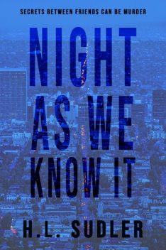 Night As We Know It, H.L. Sudler