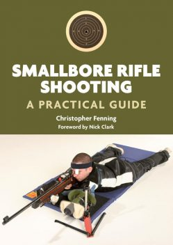 Smallbore Rifle Shooting, Christopher Fenning