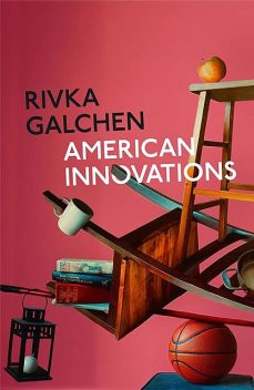 American Innovations, Rivka Galchen
